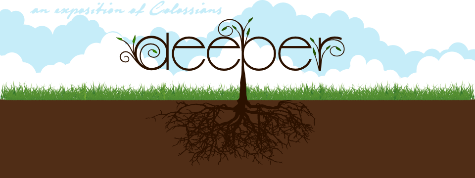 Deeper (Colossians)